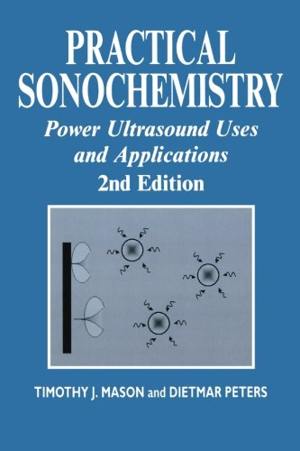 Practical Sonochemistry: Power Ultrasound Uses and Applications (Horwood Chemical Science)