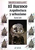 img - for El Barroco / The Baroque: Arquitectura y urbanismo / Architecture and Urban Planning (Biblioteca Basica De Arte / Basic Art Library) (Spanish Edition) book / textbook / text book
