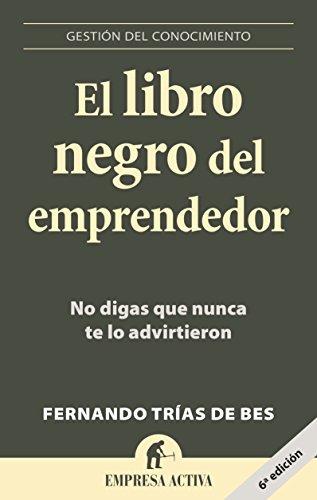 El libro negro del emprendedor: No digas que nunca te lo advirtieron (Gestión del conocimiento)
