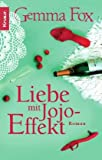 Liebe mit Jojo-Effekt: Roman