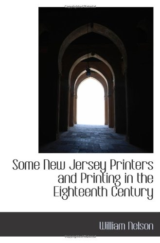 Some New Jersey Printers and Printing in the Eighteenth Century