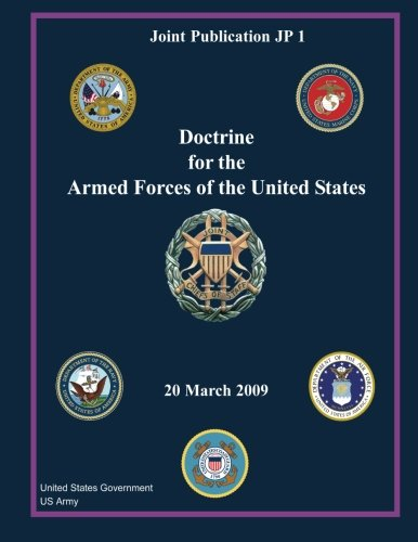 Joint Publication JP 1  Doctrine for the Armed Forces of the United States  20 March 2009