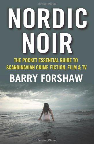 Nordic Noir: The Pocket Essential Guide to Scandinavian Crime Fiction, Film & TV