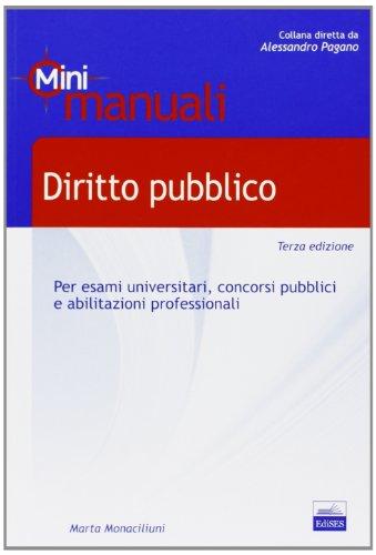 Diritto pubblico. Mini manuali per esami universitari, concorsi pubblici e abilitazioni professionali