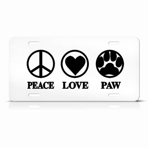 Peace Love Paw Dog Dogs Cats White Animal Metal License Plate Wall Sign Tag