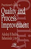 img - for Practitioner's Guide to Quality and Process Improvement (Hardcover)--by Adedeji Bodunde Badiru [1993 Edition] book / textbook / text book