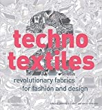 img - for Sarah E. Braddock Clarke: Techno Textiles 2 : Revolutionary Fabrics for Fashion and Design (Hardcover - Revised Ed.); 2006 Edition book / textbook / text book