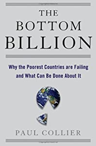 Cover of &quot;The Bottom Billion: Why the Poo...