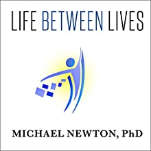 Life Between Lives: Hypnotherapy for Spiritual Regression (       UNABRIDGED) by Michael Newton, PhD Narrated by William Dufris