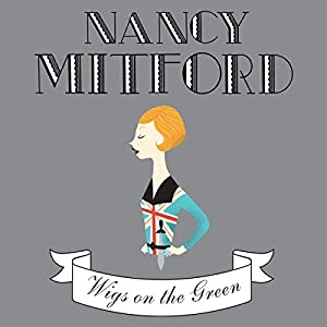 Wigs on the Green | [Nancy Mitford]