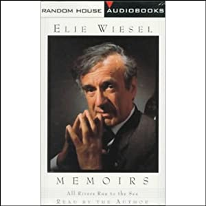 All Rivers Run to the Sea: Memoirs | [Elie Wiesel]