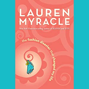 The Fashion Disaster That Changed My Life | [Lauren Myracle]