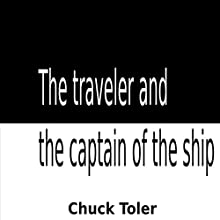 The Traveler and the Captain of the Ship Audiobook by Chuck Toler Narrated by Chuck Toler