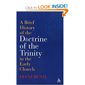 A Brief History of the Doctrine of the Trinity in the Early Church (T&T Clark)