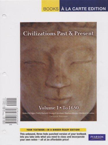 Civilizations Past & Present, Volume 1, Books a la Carte Edition