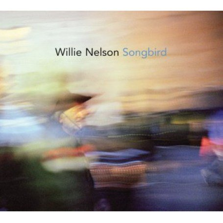 Willie Nelson - Songbird - Zortam Music