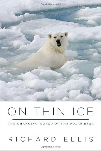 On Thin Ice: The Changing World of the Polar Bear