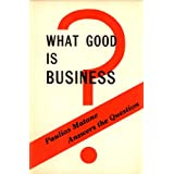 What Good Is Business? Here Are Some Answers