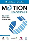 img - for Motion Leadership( The Skinny on Becoming Change Savvy)[MOTION LEADERSHIP NEW/E][Paperback] book / textbook / text book