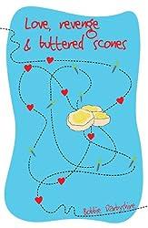 Love, Revenge & Buttered Scones (Fiction)
