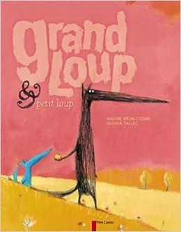 Amazon.fr - Grand Loup et Petit Loup - Nadine Brun-Cosme