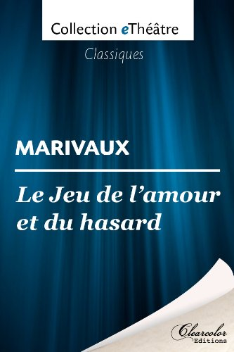 Marivaux - Le Jeu de l'amour et du hasard - Marivaux