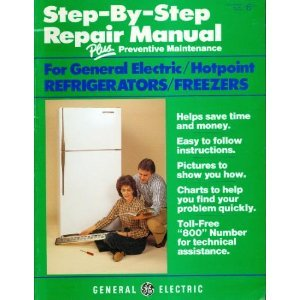 GE Step by Step Refrigerator & Freezer Repair Manual