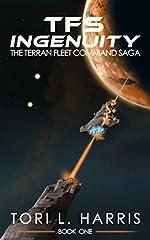 TFS Ingenuity: The Terran Fleet Command Saga - Book 1