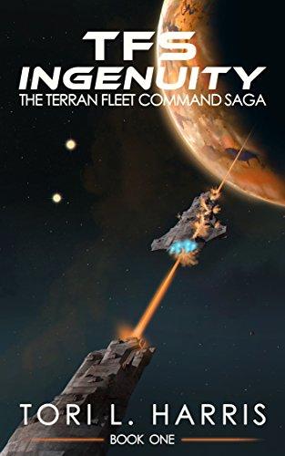 Book: TFS Ingenuity - The Terran Fleet Command Saga - Book 1 by Tori Harris