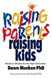 img - for [(Raising Parents, Raising Kids: Hands-On Wisdom for the Next Generation)] [Author: Dawn Menken] published on (December, 2013) book / textbook / text book