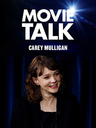 Carry Mulligan - Movie Talk