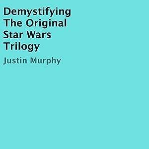 Demystifying the Original Star Wars Trilogy Audiobook