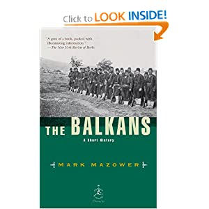 The Balkans: A Short History (Modern Library Chronicles) by Mark Mazower