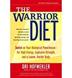 img - for (The Warrior Diet: Switch on Your Biological Powerhouse for High Energy, Explosive Strength, and a Leaner, Harder Body (Revised)) By Hofmekler, Ori (Author) Paperback on 04-Dec-2007 book / textbook / text book