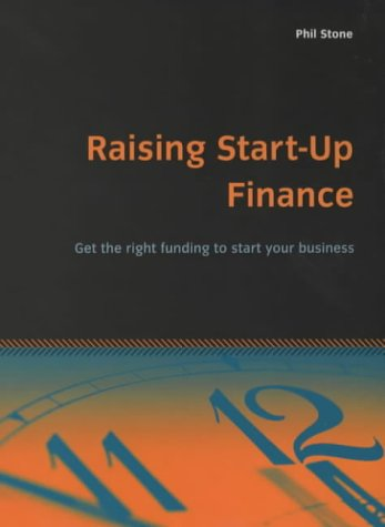 Raising Start-up Finance: Get the Right Funding to Start Your Business