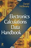img - for Electronics Calculations Data Handbook by Daniel McBrearty (August 31,1998) book / textbook / text book