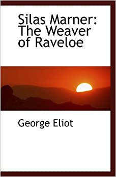a summary of silas marner the weaver of raveloe by george eliot Free summary and analysis of the events in george eliot's silas marner that won't   silas is a weaver living in a manufacturing city in the north of england  the  midlands, where he sets up his loom and settles down in the village of raveloe.