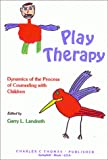 Play Therapy: Dynamics of the Process of Counseling with Children