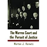 The Warren Court and the Pursuit of Justice (Hill and Wang Critical Issues) ~ Morton J. Horwitz