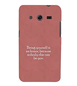 Yourself Is An Honor 3D Hard Polycarbonate Designer Back Case Cover for Samsung Galaxy Core 2 G355H :: Samsung Galaxy Core II :: Samsung Galaxy Core 2 Dual