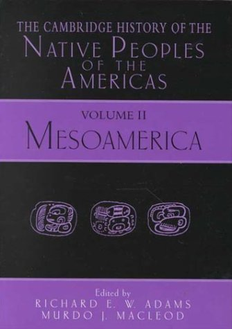 The Cambridge History of the Native Peoples of the Americas, Vol. 2: Mesoamerica (2 Volume Set)