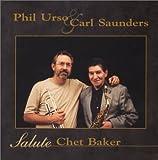 Phil Urso and Carl Saunders Salute Chet Baker