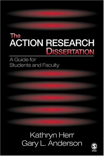 The Action Research Dissertation: A Guide for Students...