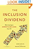 The Inclusion Dividend: Why Investing in Diversity and Inclusion Pays Off