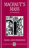 Machaut's Mass: An Introduction (Clarendon Paperbacks) (0198163061) by Leech-Wilkinson, Daniel