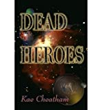 img - for { [ DEAD HEROES ] } Cheatham, Kae ( AUTHOR ) Mar-22-2012 Paperback book / textbook / text book