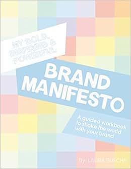 My Bold, Inspiring And Powerful Brand Manifesto