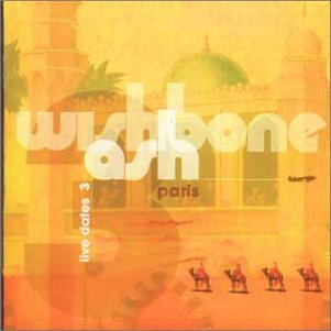 Wishbone Ash - Live Dates 3 - Zortam Music