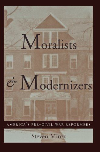 Moralists and Modernizers: America's Pre-Civil War...
