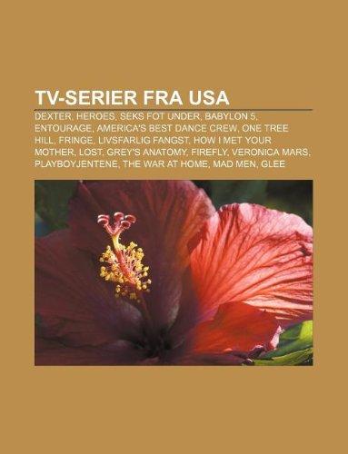 TV-serier fra USA: Dexter, Heroes, Seks fot under, Babylon 5, Entourage, America's Best Dance Crew, One Tree Hill, Fringe, Livsfarlig fangst (Norwegian Edition)